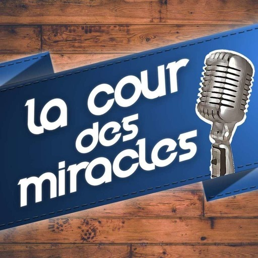 Le best-of de la Cour Des Miracles 02