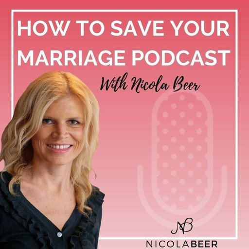 #41 How To Save a Marriage, Stop Divorce and Be Happy Again