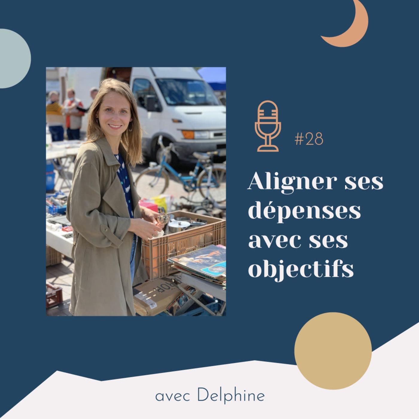 #28 | Aligner ses dépenses avec ses objectifs - avec Delphine (Budget Chéri)