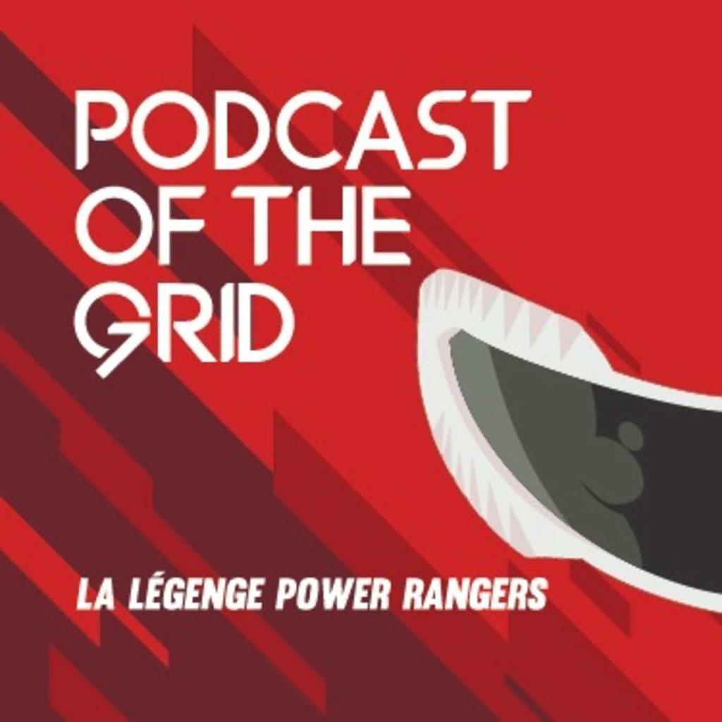 Podcast of the Grid - La légende Power Rangers