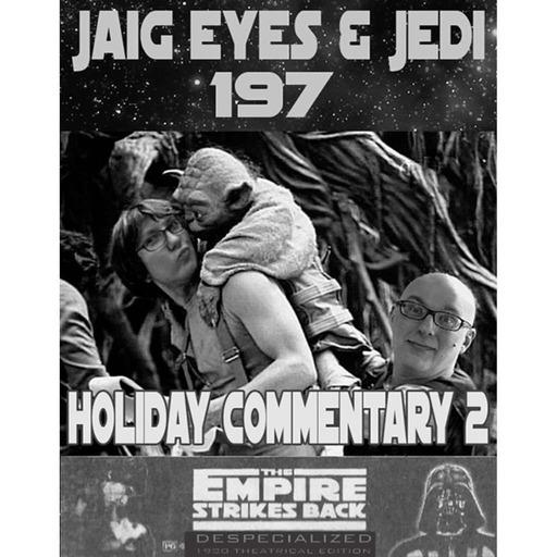 Jaig Eyes & Jedi 197- Empire Strikes Back Commentary