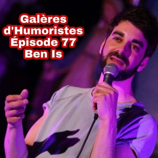Galères d'Humoristes - Ben Is.mp3