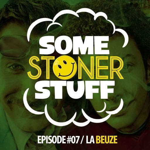 Some Stoner Stuff - E07 - La Beuze.mp3