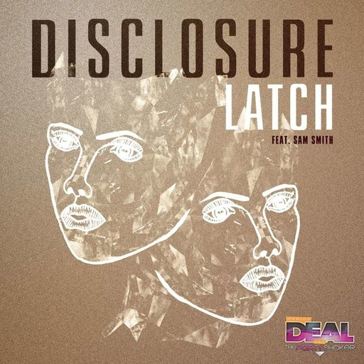 DISCLOSURE FT SAM SMITH - Latch Pharaoh (Made Monster Vs Deal Bootleg)