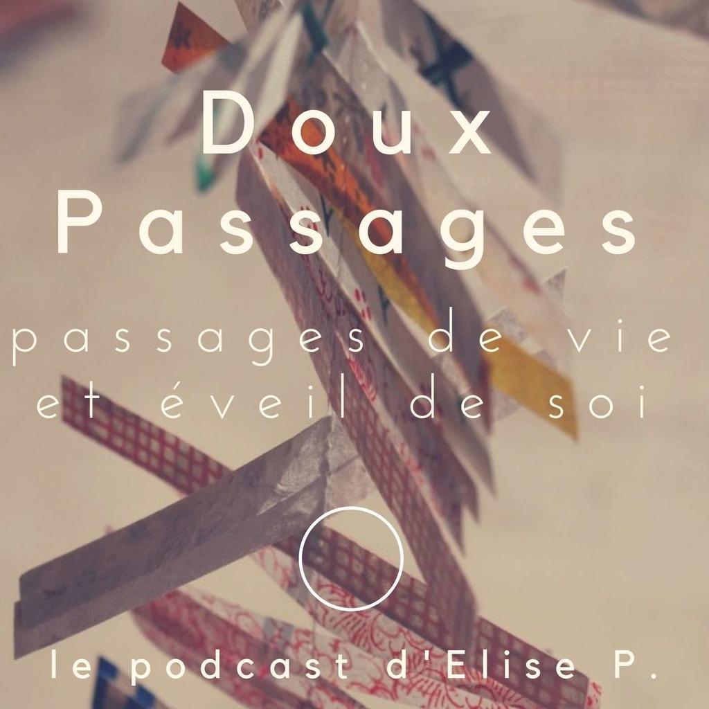 Doux Passages, le podcast d'Elise Petit