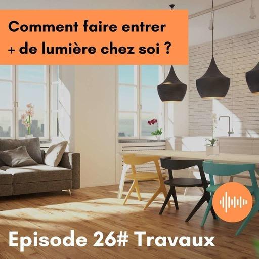 Podcast 26 // Comment faire entrer plus de lumière chez soi ?