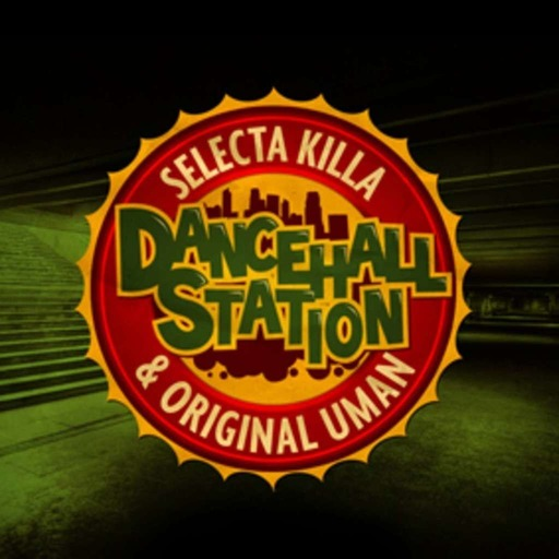 SELECTA KILLA & UMAN - DANCEHALL STATION SHOW #83