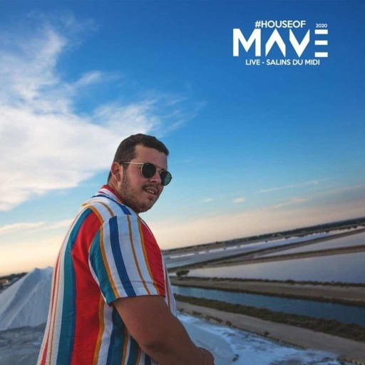 Mave - House Of Mave #6 LIVE