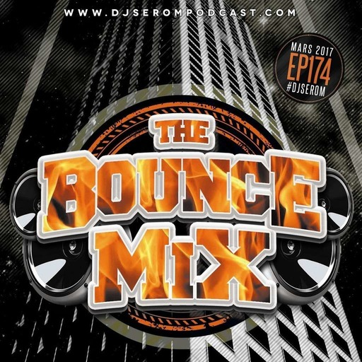 DJ SEROM - THE BOUNCEMIX EP174