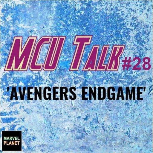 MCU Talk #28 'Avengers Endgame'