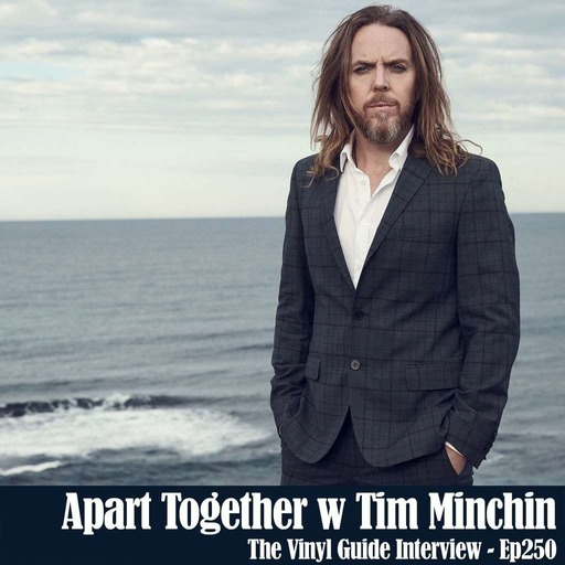 Ep250: Apart Together with Tim Minchin