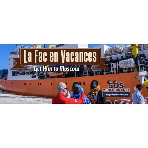 La Fac en Vacances - Get him to Moscow // Émission du 5 juillet