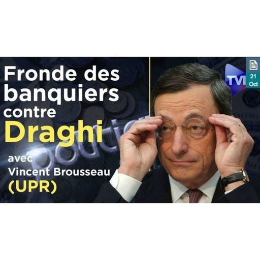 TVLibertés - Fronde des banquiers centraux contre la BCE et Draghi - Poléco 233 avec Vincent Brousseau - 2019-10-21