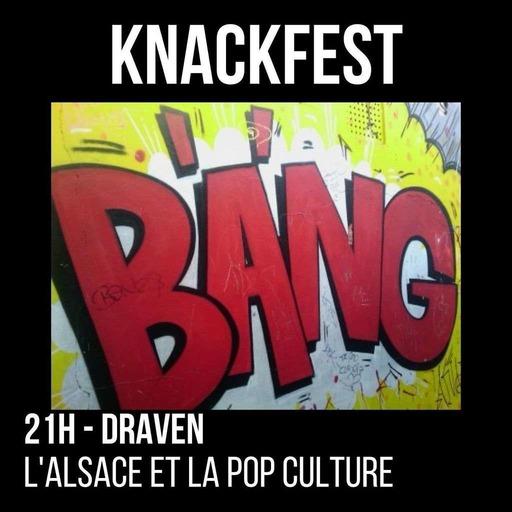 KnackFest - 21h - Draven - L'Alsace et la Pop culture.mp3