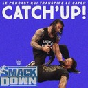 Catch'Up! WWE Smackdown du 25 septembre 2020 - Histoires de famille