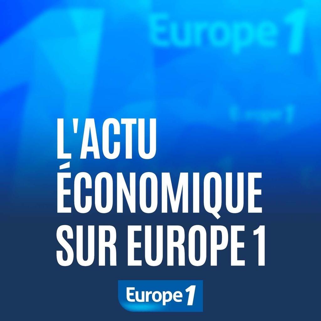 L'actu économique sur Europe 1