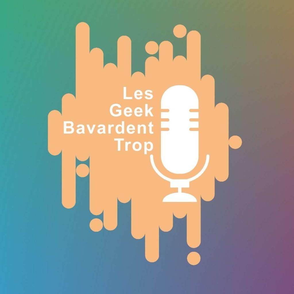Les Geek Bavardent Trop (LGBT)
