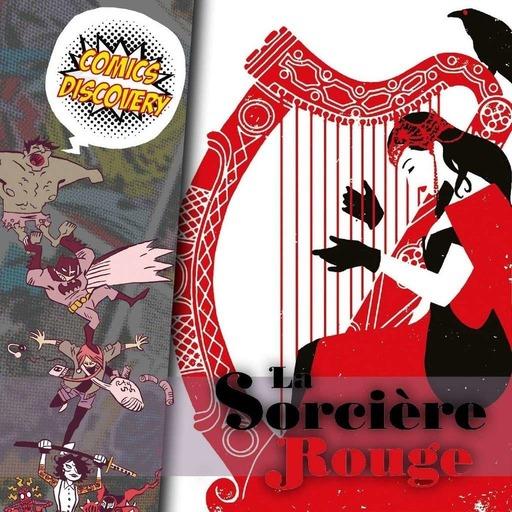 ComicsDiscovery S05E20 : La sorcière rouge