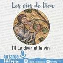 #181 Les vins de Dieu (1) Le divin et le vin