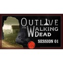 Overlay Outlive The Walking Dead Session 1