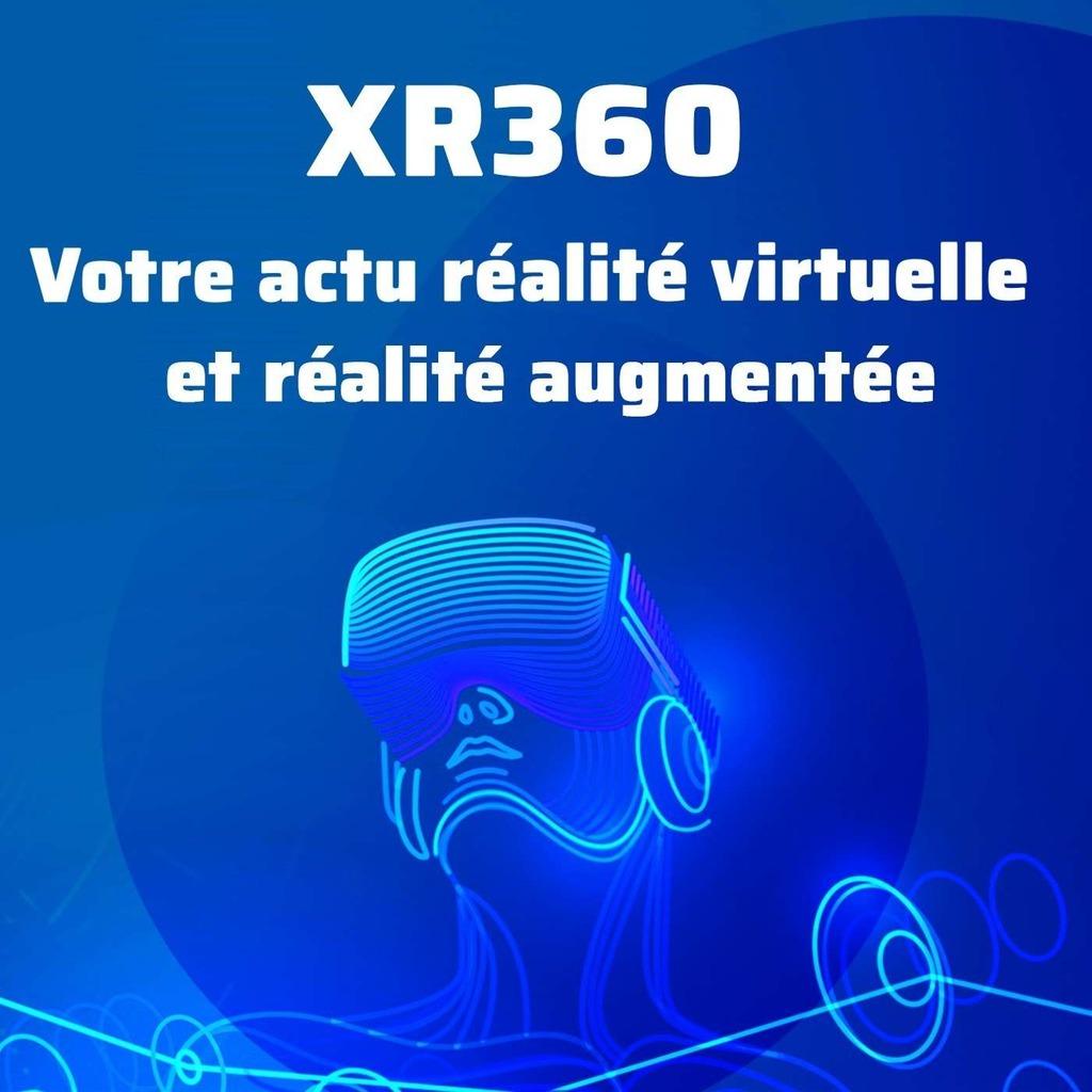 XR360 : le récap de l'actualité des technologies immersives
