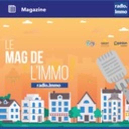 Mag de l'Immo - 15 Janvier 2021 - 7h-8h - Mag de l'Immo
