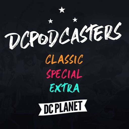 DCPodcasters Extra #12 – The Return of Swamp Thing
