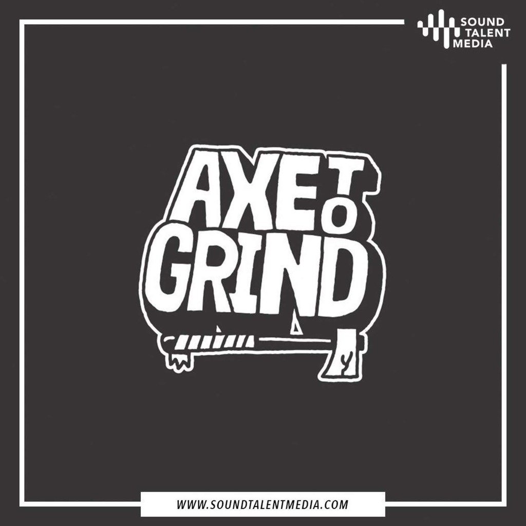 AXE TO GRIND PODCAST