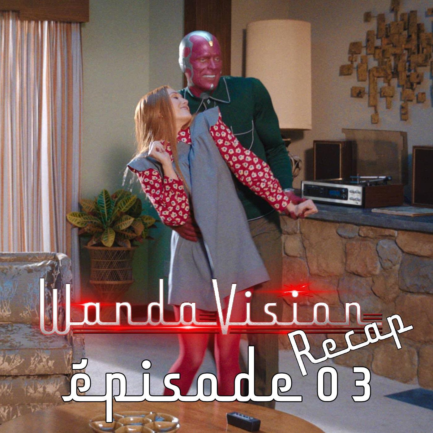 Wandavision récap: Episode 3