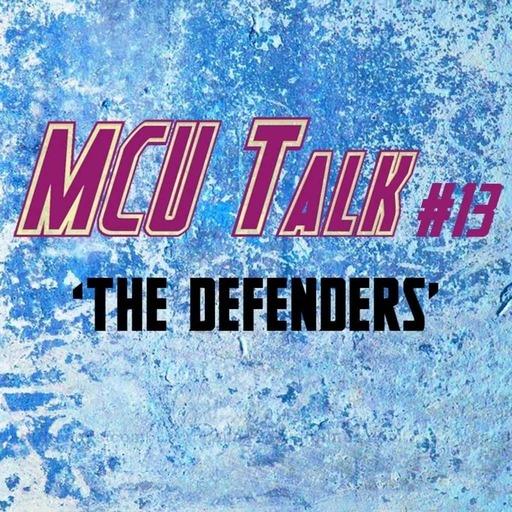 MCU Talk #13 'The Defenders'