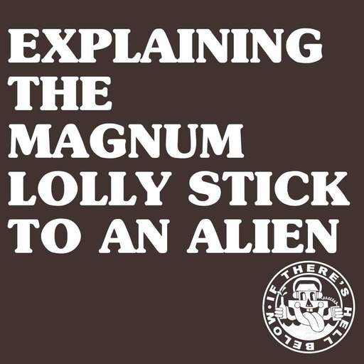 Explaining The Magnum Lolly Stick To An Alien