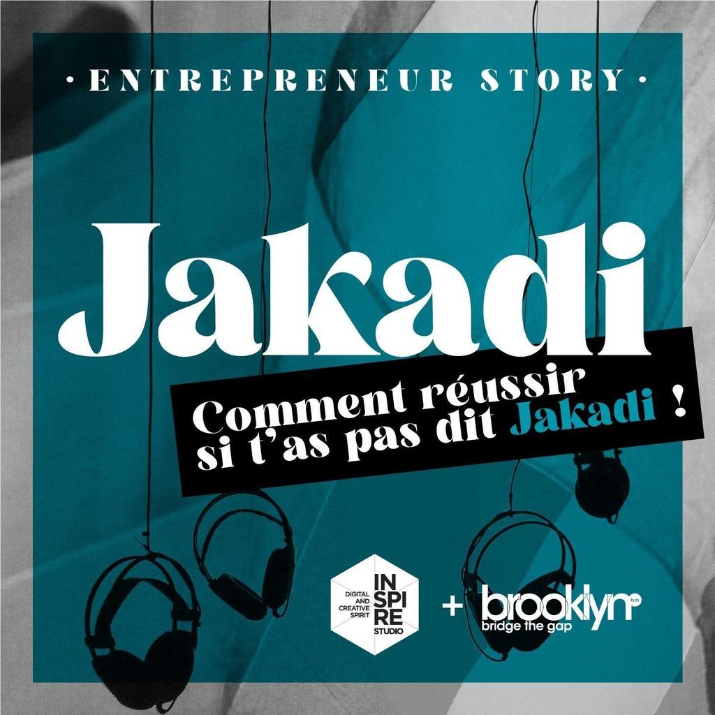 JAKADI - Comment réussir si t'as pas dit Jakadi !