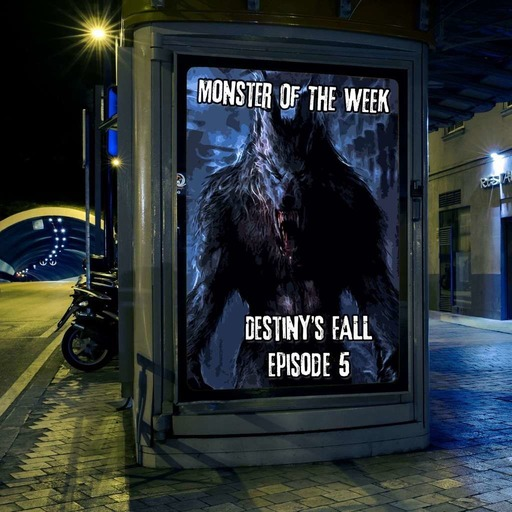 monster-of-the-week-destinys-fall-episode-05.mp3