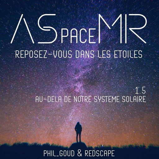 ASpaceMR-1-5-Au-dela-de-notre-systeme-solaire.mp3