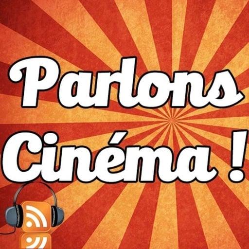 Parlons Cinéma ! Épisode 17