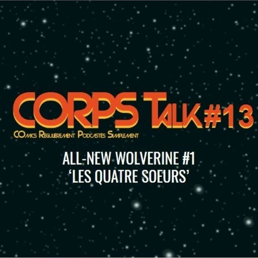 marvel-planet-corps-talk-13-all-new-wolverine-1.mp3