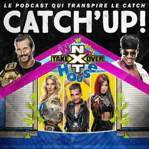 Catch'up! NXT Takeover In Your House 2020