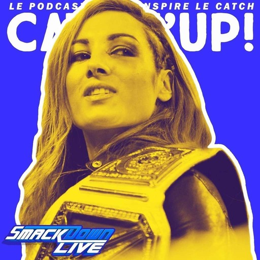 Catch'up! WWE Smackdown Live — Becky forfait, Bryan fait fort (13 novembre 2018)