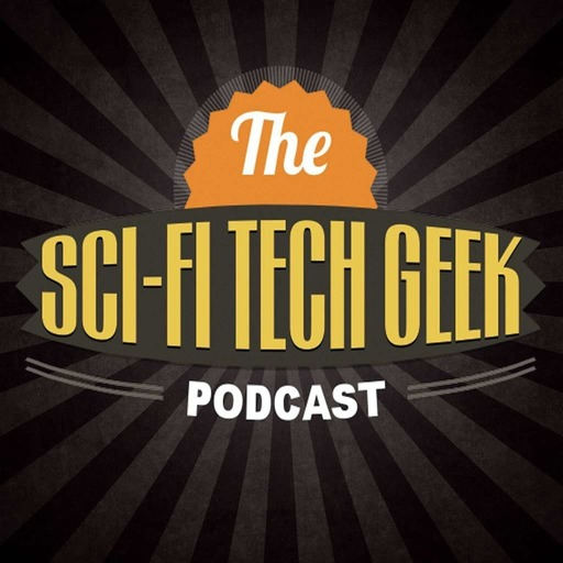 Sci-Fi Tech Geek Podcast #165