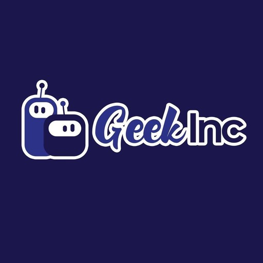 Geek Inc #001 : It's Good To Be Back