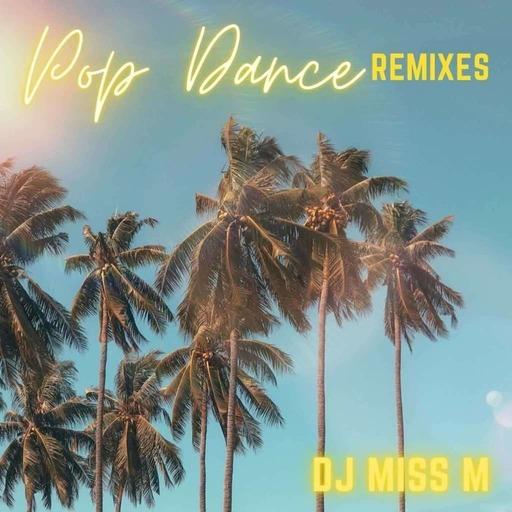 Episode 226: Pop Dance Remixes Vol. 1