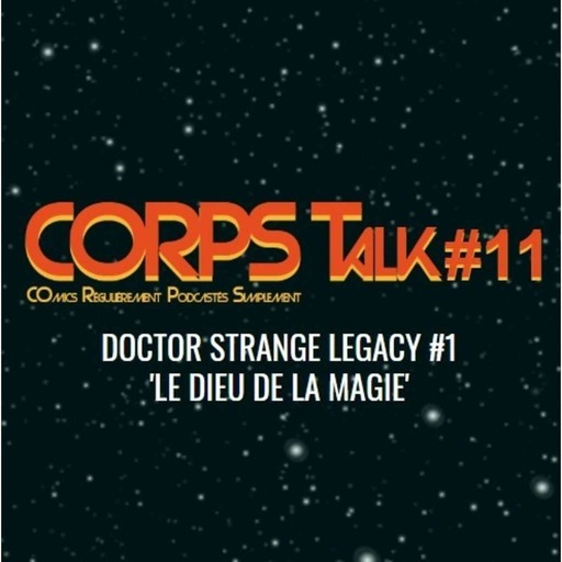 corps-talk-11-podcast-marvel-doctor-strange-legacy-1.mp3