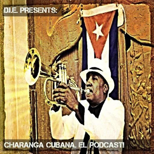 DJ.E Presents: Charanga Cubana! El Podcast!