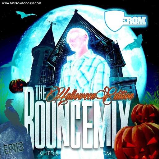 DJ SEROM - THE BOUNCEMIX EP113 - HALLOWEEN EDITION