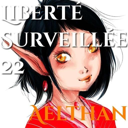 Liberté Surveillée 22 – Joue Pas