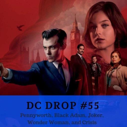 Pennyworth, Black Adam, Joker, Wonder Woman, and Crisis
