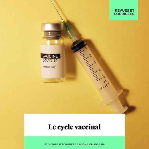 S2E114 - Le cycle vaccinal