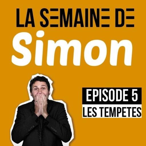 La semaine de Simon #5: Les tempêtes