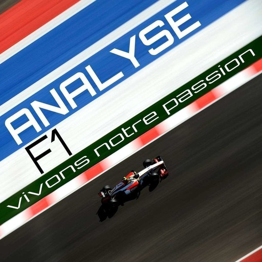 Analyse F1 - Emission #9 - La grande attente autour de la tenue d'un Grand Prix de France.mp3