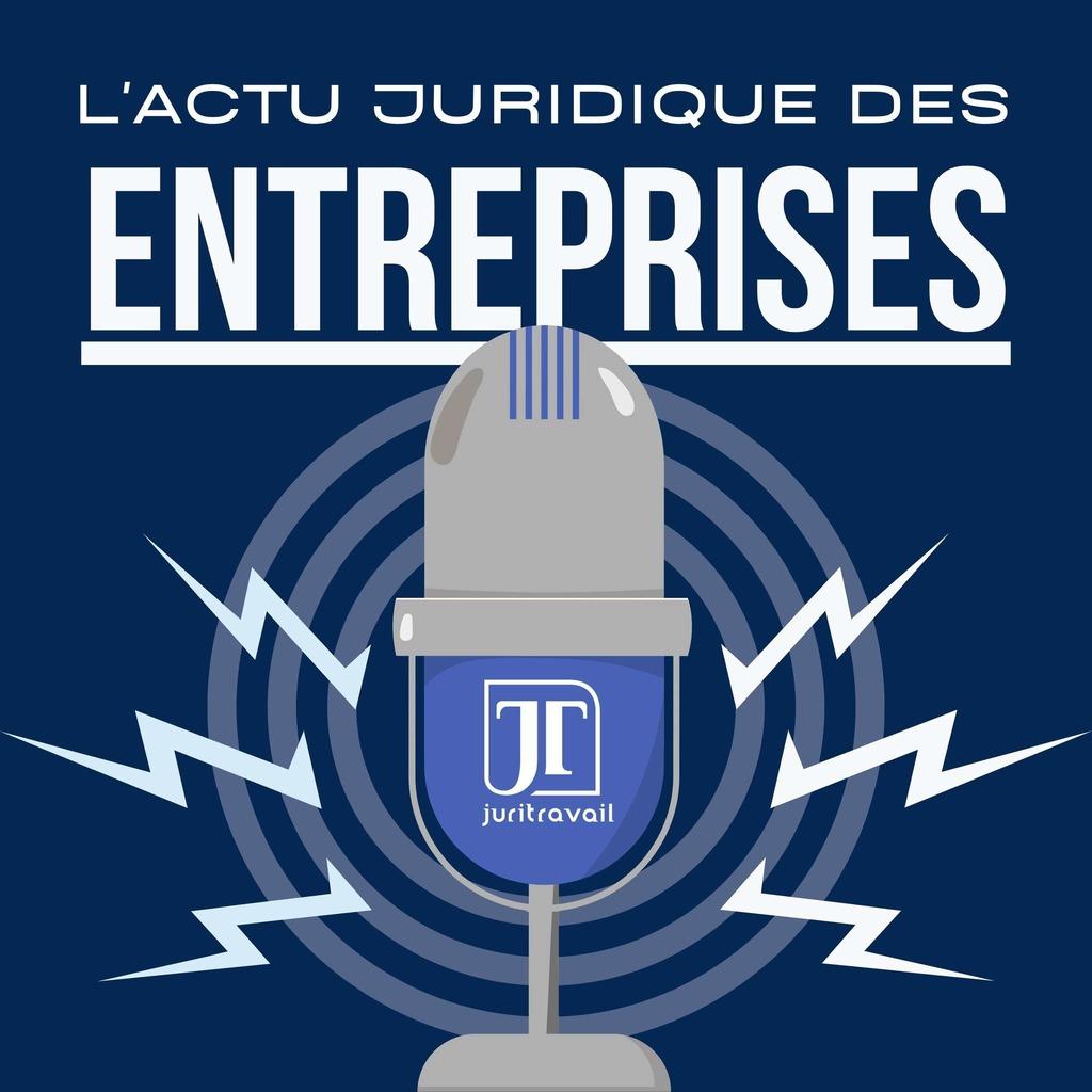 L'actualité juridique des entreprises
